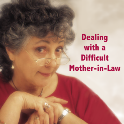 Dealing with a Difficult Mother-in-Law