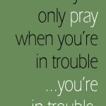 Prayer is our Daily Lifeline