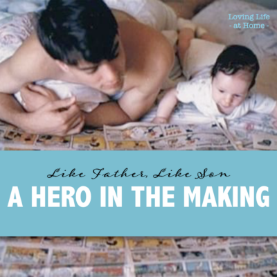 A Hero in the Making: Like Father, Like Son