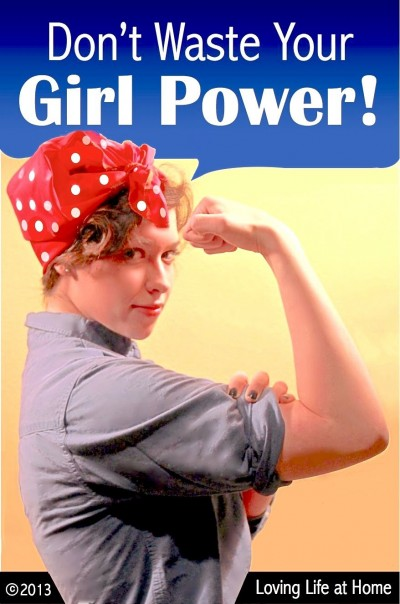 Don't Waste Your Girl Power