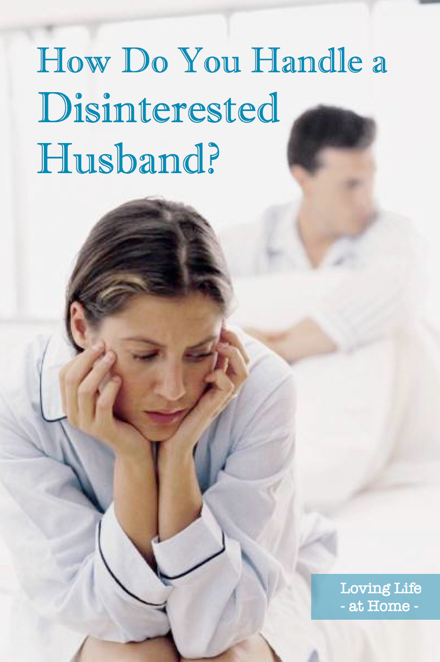 How to Handle a Disinterested Husband