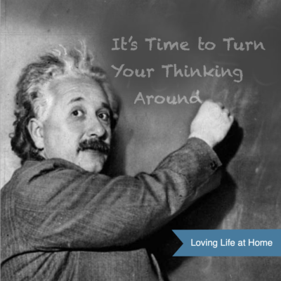 It's Time to Turn Your Thinking Around