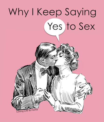"Why I Keep Saying ""Yes"" to Sex"