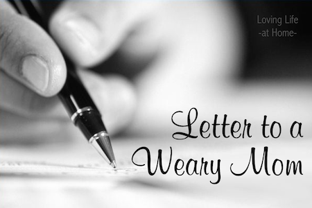 Letter to a Weary Mom