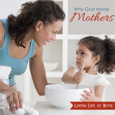 Why God Made Mothers