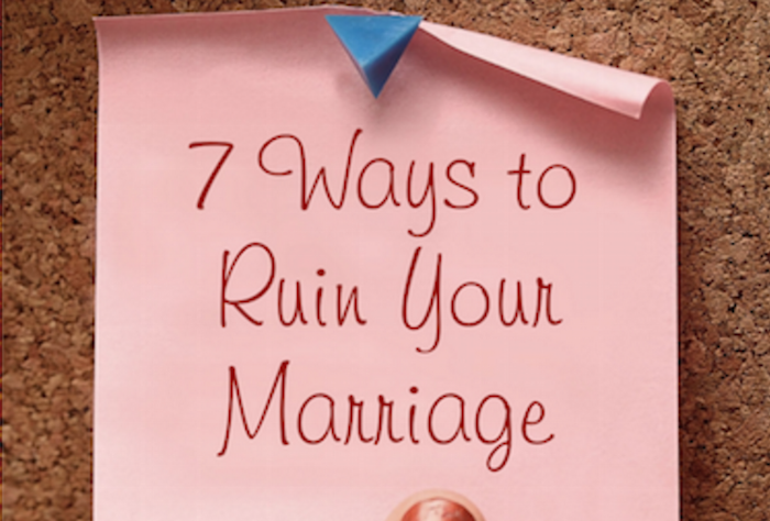 7 Ways to Ruin Your Marriage (Top 15 Posts of 2015)