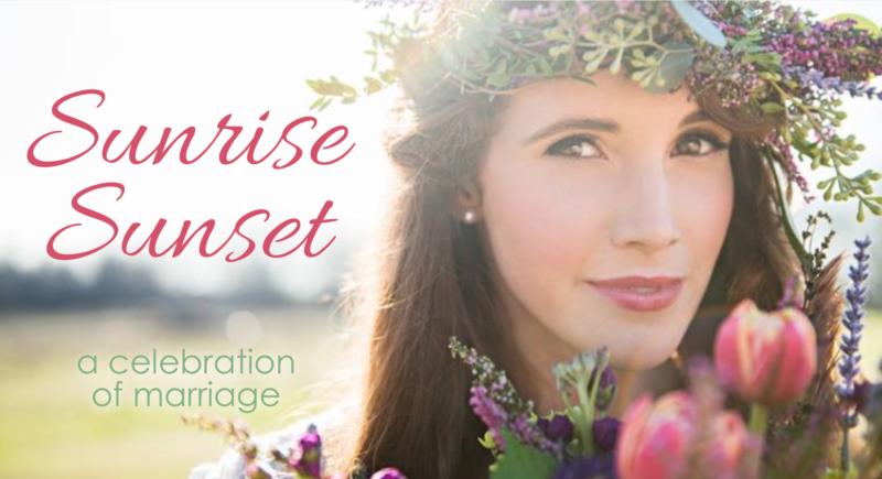 Sunrise, Sunset: A Celebration of Marriage