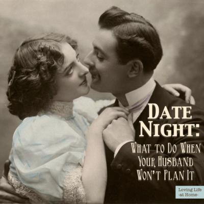 What if My Husband Won't Plan Date Nights?