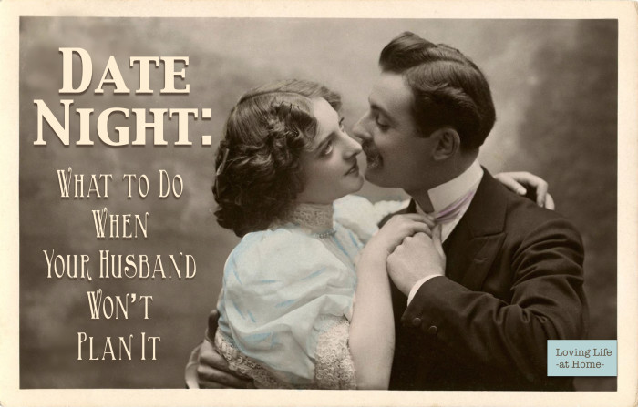Date Night: What if My Husband Won't Plan It?