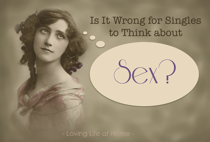 Does keeping your thoughts pure mean you shouldn't contemplate sex at all?