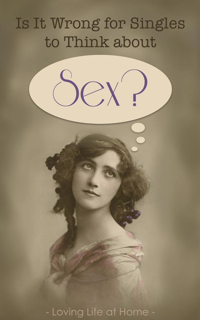 Is It Wrong for Singles to Think about Sex?