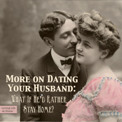 How to Date a Husband Who'd Rather Stay Home