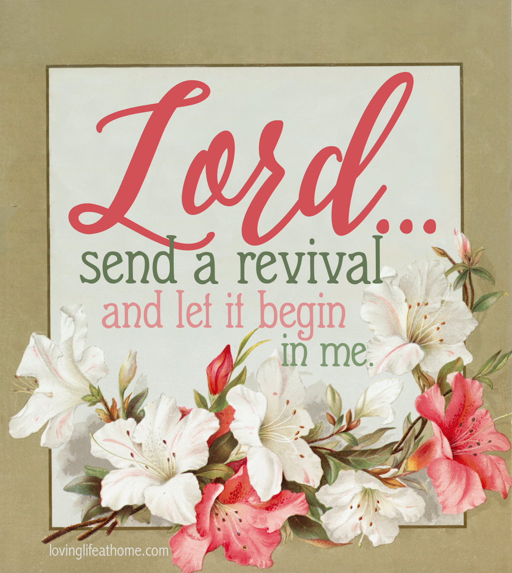 Lord, send a revival, and let it begin in me (free printable prayer guide)
