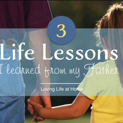 3 Life Lessons I Learned from My Father