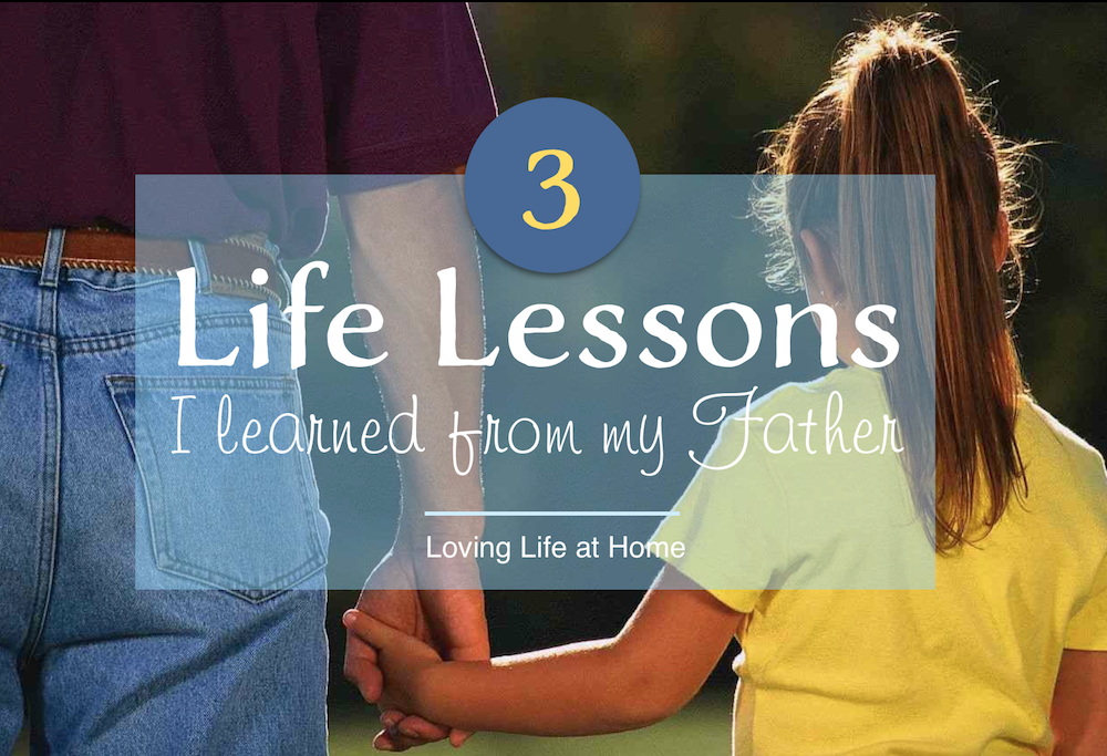 3 Life Lessons from Father