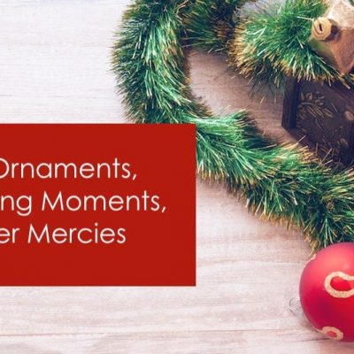 Broken Ornaments & Embarrassing Moments