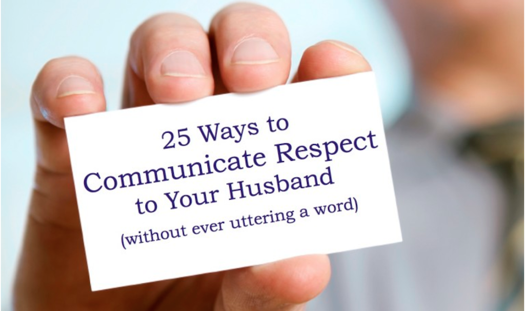 25 Ways to Communicate Respect to Your Husband (a guide for wives)