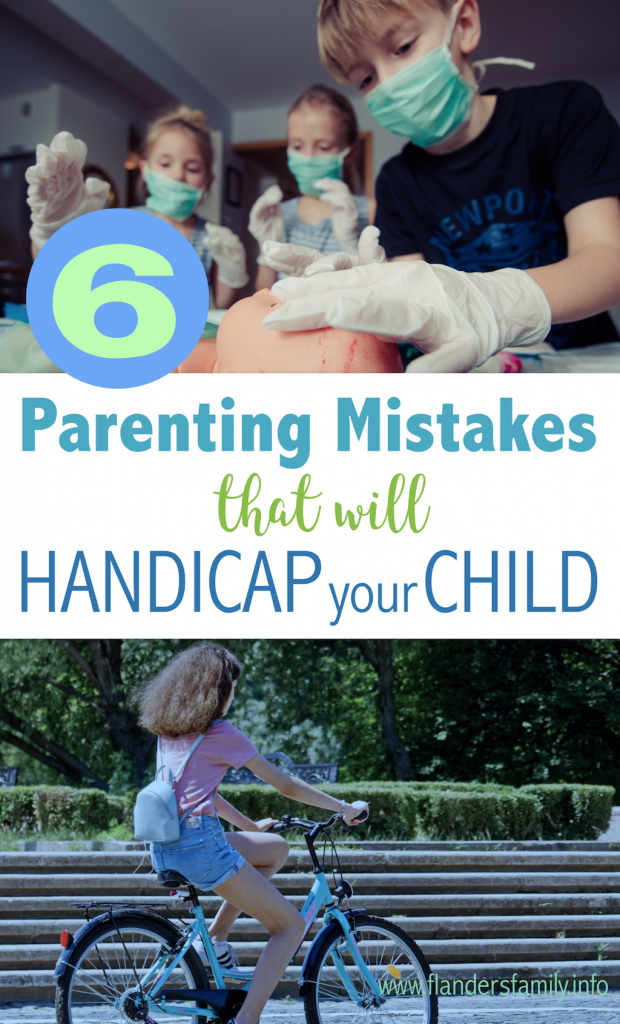 Have You Unintentionally Handicapped your Child?