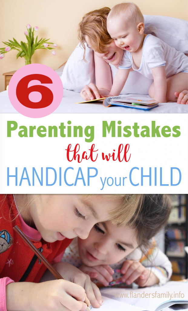 Parenting Mistakes that Handicap your Child