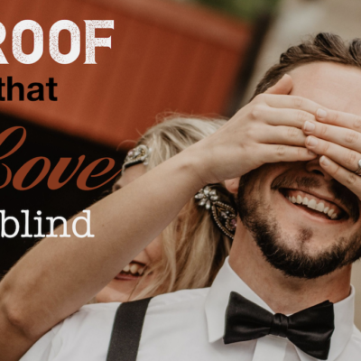 Irrefutable Proof that Love is Blind
