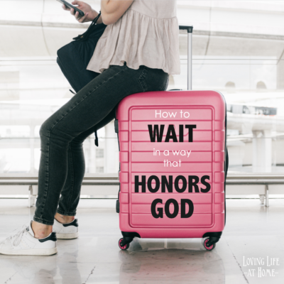 Waiting in a Way that Honors God